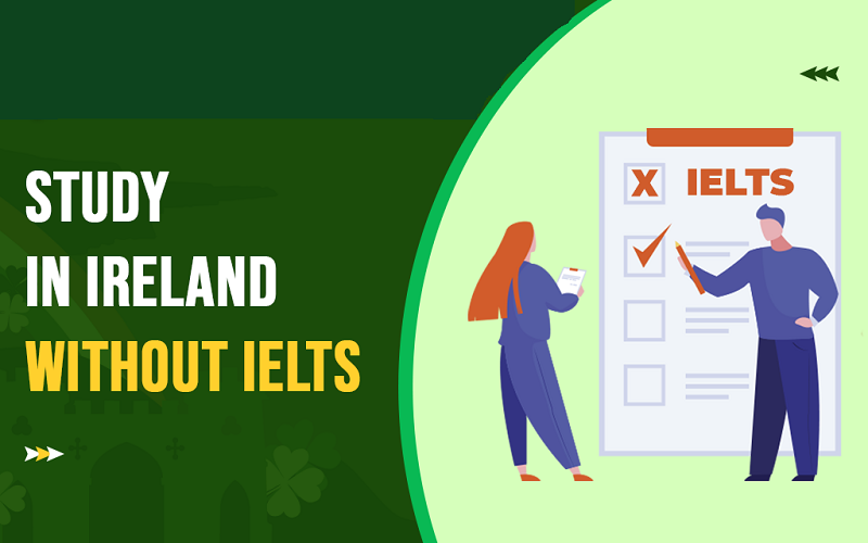 Study in Ireland without IELTS 2021